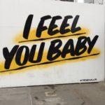 I Feel You Baby